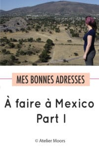 À faire à mexico part 1