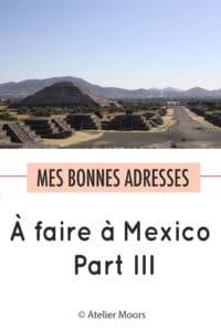 les endroits à ne pas manquer à Mexico